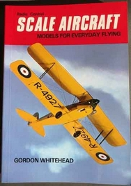 Scale Aircraft, Models for Everyday Flying by Gordon Whitehead